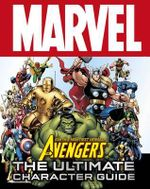 Marvel Avengers: Ultimate Character Guide :  Ultimate Character Guide - Dorling Kindersley