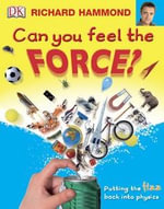 Can You Feel the Force? : Putting the Fizz Back into Physics - Richard Hammond