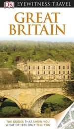 DK Eyewitness Travel Guide : Great Britain - DK Publishing