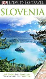 DK Eyewitness Travel Guide : Slovenia - DK Publishing