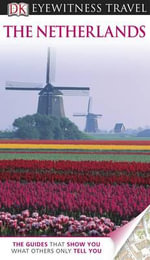 DK Eyewitness Travel Guide : The Netherlands - DK Publishing