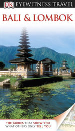 Bali & Lombok : Eyewitness Travel Guide - DK Publishing
