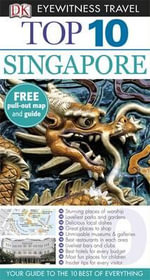 DK Eyewitness Travel Guide : Top 10 Singapore  - DK Publishing