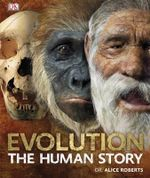 Evolution : The Human Story - Dr. Alice Roberts