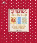 Quilting Step By Step - Maggi Gordon