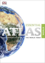 Essential Atlas of the World : A Comprehensive Guide to the World Today - DK Publishing