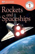 DK Readers : Rockets and Spaceships : DK Reader Level 1 - DK Publishing