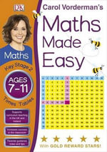 Maths Made Easy Times Tables Ages 7-11 Key Stage 2 : Key Stage 2, Times Tables - Carol Vorderman