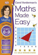 Maths Made Easy Ages 8-9 Key Stage 2 Beginner : Key Stage 2, Beginner - Carol Vorderman