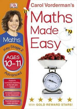 Maths Made Easy Ages 10-11 Key Stage 2 Advanced : Key Stage 2, Advanced - Carol Vorderman