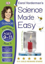 Science Made Easy Materials & Their Properties Ages 9-11 Key Stage 2 Book 2 - Carol Vorderman