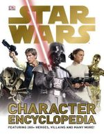Star Wars Character Encyclopedia - Dorling Kindersley