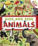 Hide and Seek Animals : 300 animals to find! - Dorling Kindersley