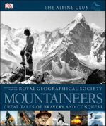 The Alpine Club : Mountaineers : Royal Geographic Society presents Great Tales of Bravery and Conquest - Royal Geographical Society