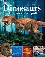Dinosaurs : A Children's Encyclopedia -  Dorling Kindersley