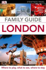 DK Eyewitness Travel Guide : Family Guide London - DK Publishing
