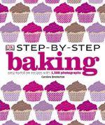 DK Step-by-Step Baking - DK Publishing