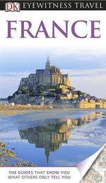 DK Eyewitness Travel Guide : France : DK Eyewitness Travel Guide - DK Publishing