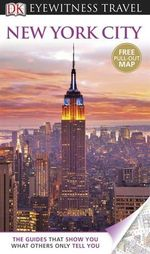 DK Eyewitness Travel Guide : New York City - DK Publishing