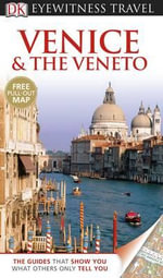 DK Eyewitness Travel Guide : Venice and the Veneto - DK Publishing