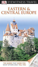 DK Eyewitness Travel Guide : Eastern and Central Europe - Dorling Kindersley