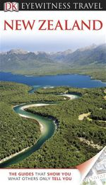 DK Eyewitness Travel Guide : New Zealand - Dorling Kindersley