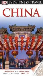 DK Eyewitness Travel Guide : China - DK Publishing