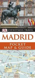DK Eyewitness Pocket Map and Guide : Madrid - DK Publishing
