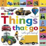 My First Things That Go : Let's Get Moving - Kindersley Dorling