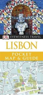 DK Eyewitness Pocket Map and Guide : Lisbon - Dorling Kindersley