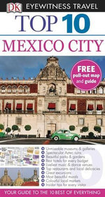 DK Eyewitness Top 10 Travel Guide : Mexico City - Nancy Mikula