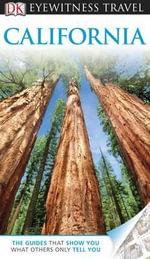 DK Eyewitness Travel Guide : California - DK Publishing