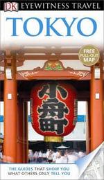 DK Eyewitness Travel Guide : Tokyo - Stephen Mansfield