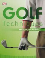 Golf Techniques - Malcolm Campbell