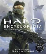 Halo Encyclopedia : The Definitive Guide To The Halo Universe - DK Publishing