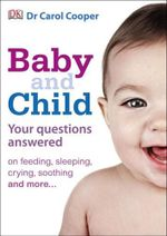 Baby And Child  : Your Questions Answered (5th Edition) - Carol Cooper