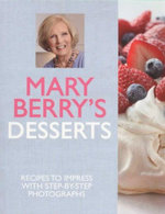 Mary Berry's Desserts - Mary Berry