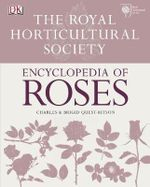 RHS Encyclopedia of Roses - Charles Quest-Ritson