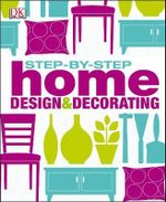 Step By Step Home Design & Decorating - Dorling Kindersley