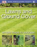 Lawns and Ground Cover : Simple Steps to Success - Dorling Kindersley
