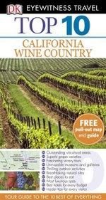 DK Eyewitness Travel Guide : Top 10 California Wine Country - DK Publishing