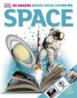 Space  : See Amazing  Moving Digital 3-D Pop-Ups - Dorling Kindersley