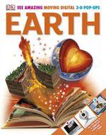 Earth  : See Amazing Moving Digital 3-D Pop-Ups - Dorling Kindersley