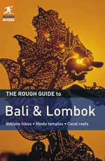 The Rough Guide to Bali & Lombok : Rough Guide to... - Lucy Ridout