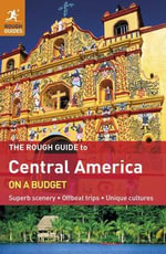 The Rough Guide to Central America on a Budget - Rough Guides