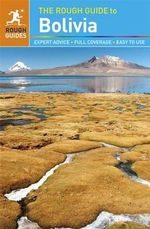 The Rough Guide to Bolivia : Rough Guide to Bolivia (Paperback) - James Read