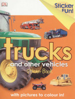 Trucks and other Vehicles : Sticker Fun with pictures to colour in!