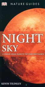 Night Sky : Nature Guides - A Unique Visual Guide to the Stars and Planets - Kevin Tildsley