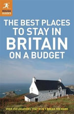The Best Places to Stay in Britain on a Budget : Rough Guide to... - Jules Brown