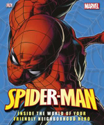 Spider-Man Inside the World of your Friendly Neighbourhood Hero - Dorling Kindersley